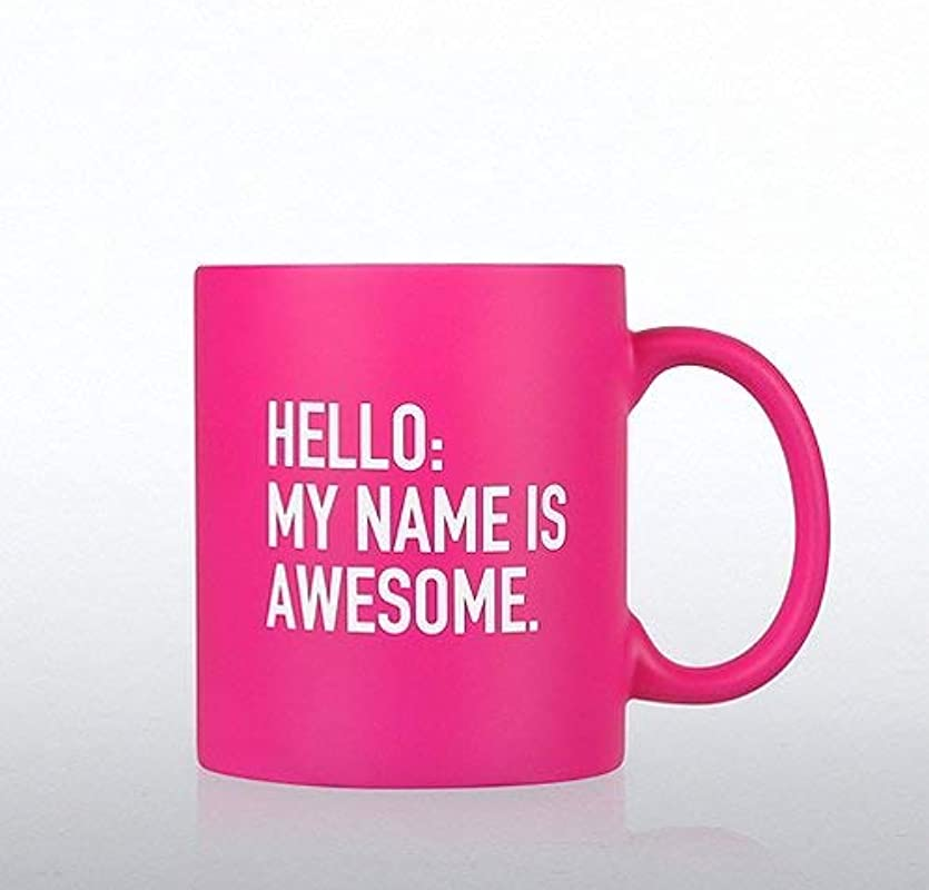 Neon Pink Ceramic Quote Mug Hello My Name Is Awesome Employee Recognition And Appreciation Coffee Mug Gift 12oz