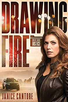 Drawing Fire - Book #1 of the Cold Case Justice