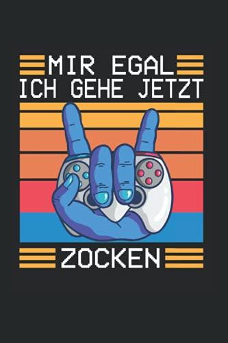 """Mir Egal Ich Geh Jetzt Zocken: Nuetzliches Notizbuch A5 (6x9"""", Kariert , 120 Seiten) fuer alle die gerne Zocken   Gaming Buch   Geschenke fuer Zocker   Lustige Geschenkidee fuer Teenager Schueler Nerds Controller Computer Pc"""