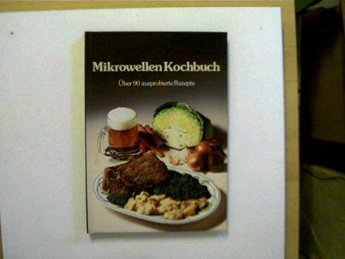 Ihr Philips Mikrowellen Kochbuch - šber 90 ausprobierte Rezepte