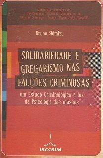 Solidariedade E Gregarismo Nas Faccoes Criminosas