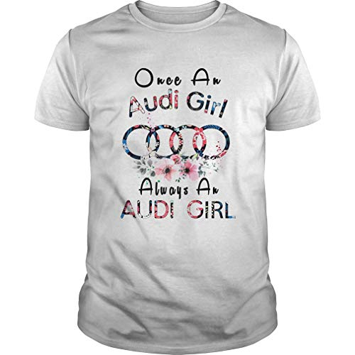 O.nce An A.UDI Girl Always A A.UDI Girl Shirt Unisex, for Holiday, for Halloween, for Christmas, for New Year, for Thanksgiving - Front Print T Shirt for Men And Women