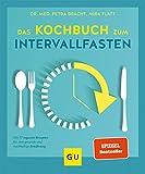 Das Kochbuch zum Intervallfasten: Mit 77 veganen Rezepten für eine gesunde und nachhaltige Ernährung (GU Diät&Gesundheit)