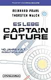 Es lebe Captain Future - 40 Jahre Kult in Deutschland: Franchise-Sachbuch, präsentiert vom Corona Magazine (German Edition)