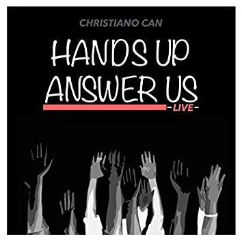 Hands Up, Answer Us (432hz Live)