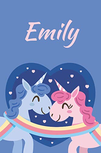 Emily: Unicorn Personalized Name Lined Notebook & Journal For Unicorn lovers Perfect Gift for Girls, Sister,Daughter who loves Unicorns - valentine's ... anniversaries, girlfriend gift journal