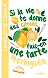 Si la vie te donne des citrons, fais-en une tarte meringuée par Léman