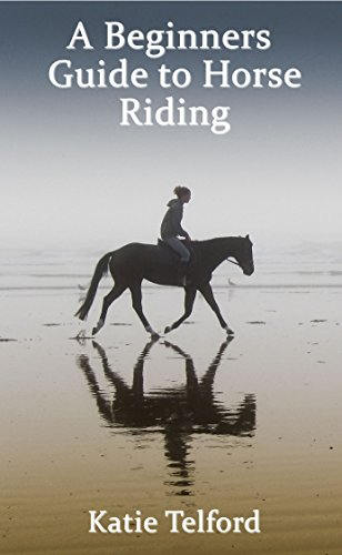 A Beginners Guide to Horse Riding: The Horse Rider's Handbook
