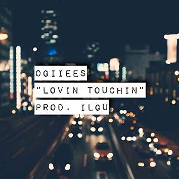 Lovin' Touchin'