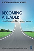 Becoming a Leader: Nine Elements of Leadership Mastery (Leadership: Research and Practice)