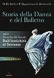 Storia della danza e del balletto. Per le Scuole superiori. Con espansione online. Dall'antichità al Seicento (Vol. 1)
