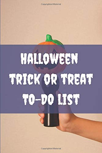 Halloween TO-DO list - Trick or treat: Awesome halloween themed to do list - 100 pages for every occasion with fun interior