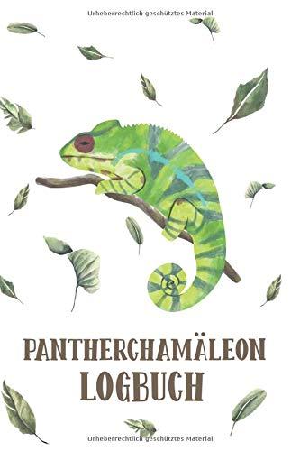 Pantherchamäleon Logbuch: Chamäleon Tagebuch - Logbuch für Haltung von Pantherchamäleons I Terrarium Planer Notizbuch I Journal für ein halbes Jahr I Futter Tracking