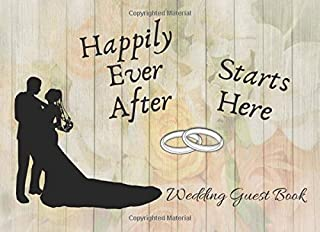 HAPPILY EVER AFTER STARTS HERE: ROMANTIC WEDDING GUEST BOOK TO SIGN IN   RECORD THEIR SHORT MESSAGES, WISHES AND GREETINGS   BONUS GIFT LOG INCLUDED   LIGHT WOODEN RUSTIC DESIGN.