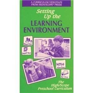 Setting up the Learning Environment (The High/Scope Preschool Curriculum)