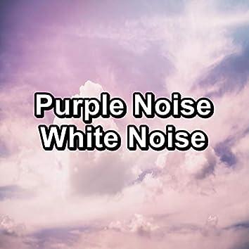 Purple Noise White Noise