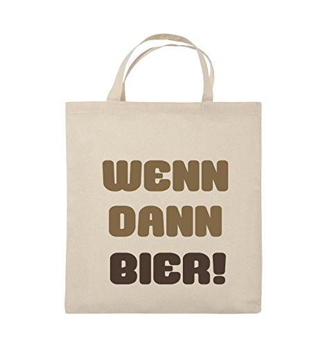 Comedy Bags - Wenn dann Bier! - Jutebeutel - Kurze Henkel - 38x42cm - Farbe: Natural/Hellbraun-Dunkelbraun