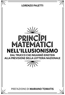 Princ?pi Matematici nell'Illusionismo by Lorenzo Paletti(2016-10-21)