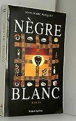 Nègre blanc de Jean-Marc Pasquet