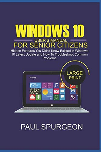 Windows 10 User's Manual For Senior Citizens: Hidden Features You Didn't...