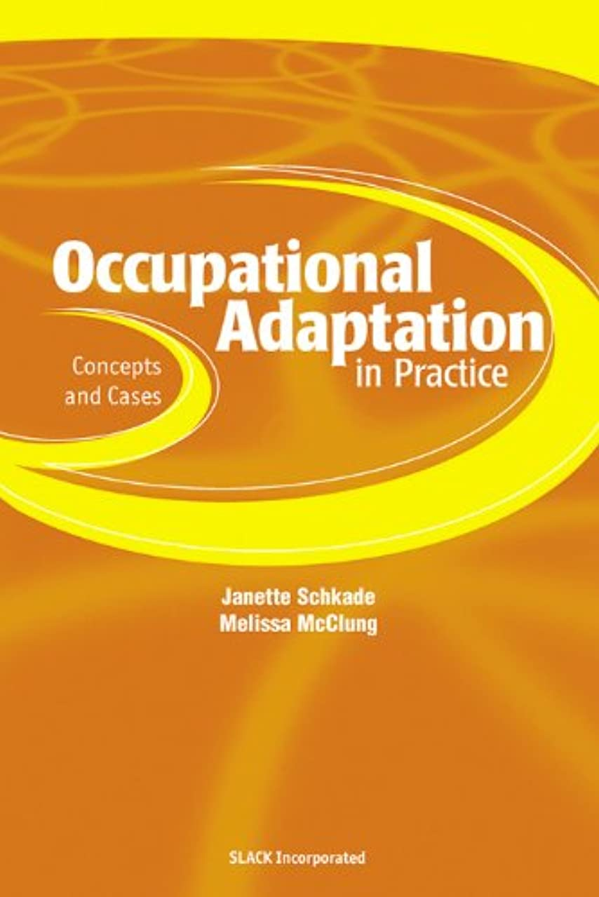 Occupational Adaptation in Practice: Concepts and Cases