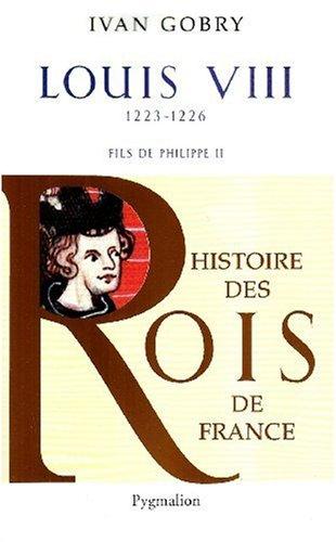 Louis VIII : Fils de Philippe II, 1223-1226