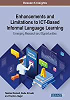 Enhancements and Limitations to Ict-based Informal Language Learning: Emerging Research and Opportunities