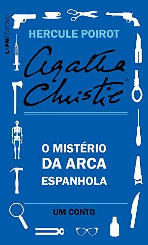 O mistério da arca espanhola: Um conto de Hercule Poirot