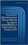 Temario Oposiciones Secundaria Lengua castellana y Literatura. Tomo XIV: Temas del 66 al 72 del temario oficial