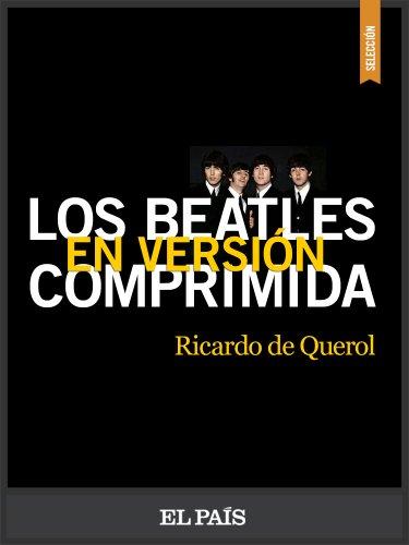 Los Beatles en versión comprimida (Spanish Edition)