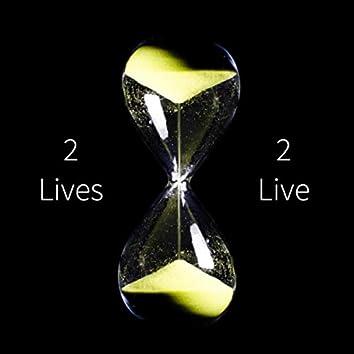 2 Lives 2 Live