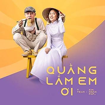 Quằng Lắm Em Ơi (feat. Kim Ngân FapTV)