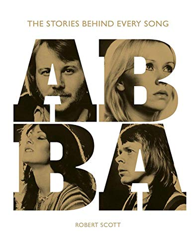 ABBA: The Stories Behind Every Song (Stories Behind the Songs)