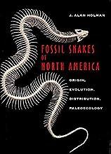 Fossil Snakes of North America: Origin, Evolution, Distribution, Paleoecology