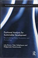 Positional Analysis for Sustainable Development: Reconsidering Policy, Economics and Accounting (Routledge Studies in Ecological Economics)