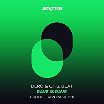 Rave is Rave (Robbie Rivera Remix)