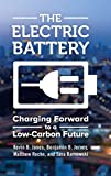 The Electric Battery: Charging Forward to a Low-Carbon Future...