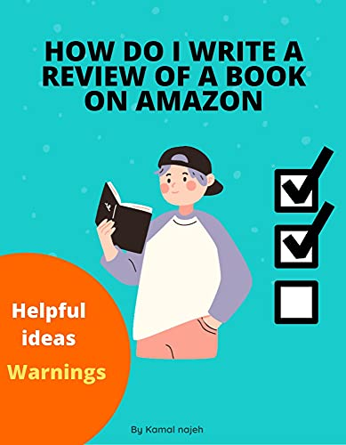 how do i write a review for a product on amazon: review a book i have read,write a book review,how to write a book review (English Edition)