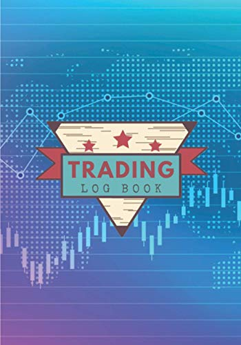 Trading Log Book: Day Trade Journal for Trader | Keep Track and Review all Details About Your Investings in Forex, crypto-currency, Stock Compagny | ... Price, Profit and More On 100 Detailed Sheets