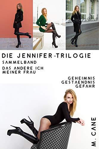 Das Andere Ich meiner Frau: Die Jennifer - Trilogie - Sammelband (Das andere Ich meiner Frau - Die Jennifer-Trilogie 4)
