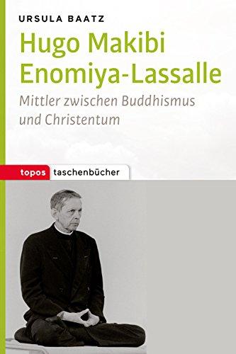 Hugo Makibi Enomiya-Lasalle: Mittler zwischen Buddhismus und Christentum (Topos Taschenbücher) (German Edition)