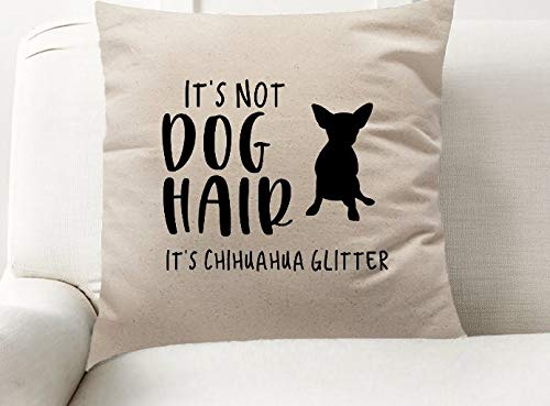It's Not Dog Hair It's Chihuahua Glitter Decor Pillow Cover 26 X 26 Inches, Chihuahua, Dog Home Decor, Pet Friendly, Decorative Pillow Cover 26 X 26 Inches, Dog Breed 26 X 26 Inched Pillow Case