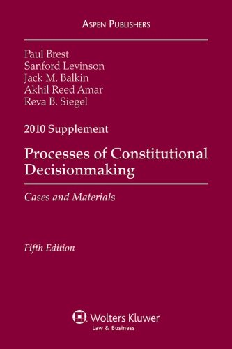 Processes of Constitutional Decisionmaking 2010 Case Supplement