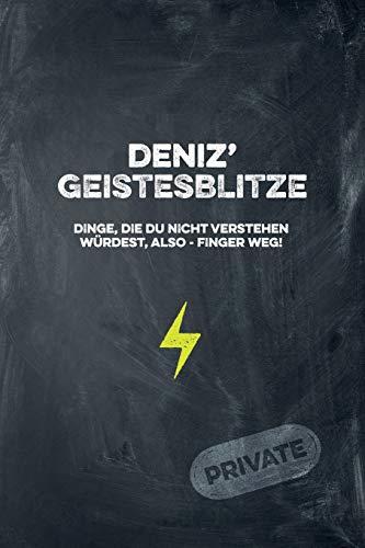 Deniz' Geistesblitze - Dinge, die du nicht verstehen würdest, also - Finger weg! Private: Cooles Notizbuch ca. A5 für alle Männer 108 Seiten mit Punkteraster