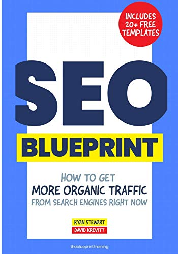 The SEO Blueprint: How to Get More Organic Traffic Right NOW