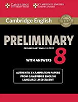 Cambridge English Preliminary 8 Student's Book with Answers: Authentic Examination Papers from Cambridge English Language Assessment (PET Practice Tests)
