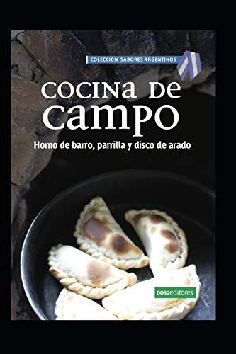 COCINA DE CAMPO: horno de barro, parrilla y disco de arado: 53 (APRENDIENDO A COCINAR - LA MAS COMPLETA COLECCION CON RECETAS SENCILLAS Y PRACTICAS PARA TODOS LOS GUSTOS)