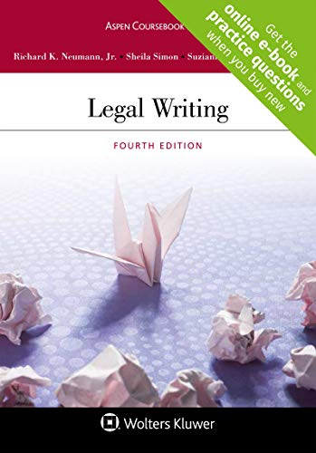 Compare Textbook Prices for Legal Writing [Connected Casebook] Aspen Coursebook 4 Edition ISBN 9781543805192 by Richard K Neumann Jr.,Sheila Simon,Suzianne D. Painter-Thorne