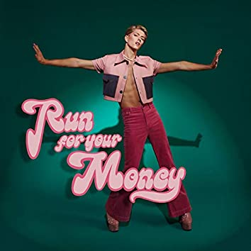 Run For Your Money (Work For It)