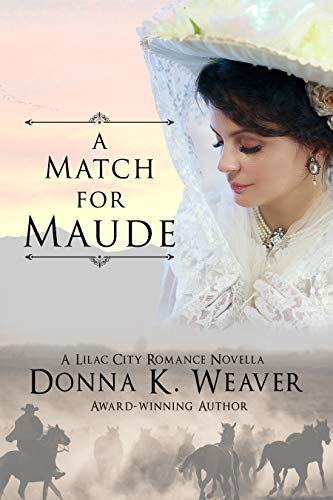 A Match for Maude (Lilac City Novella Series Book 1) by [Donna K. Weaver]